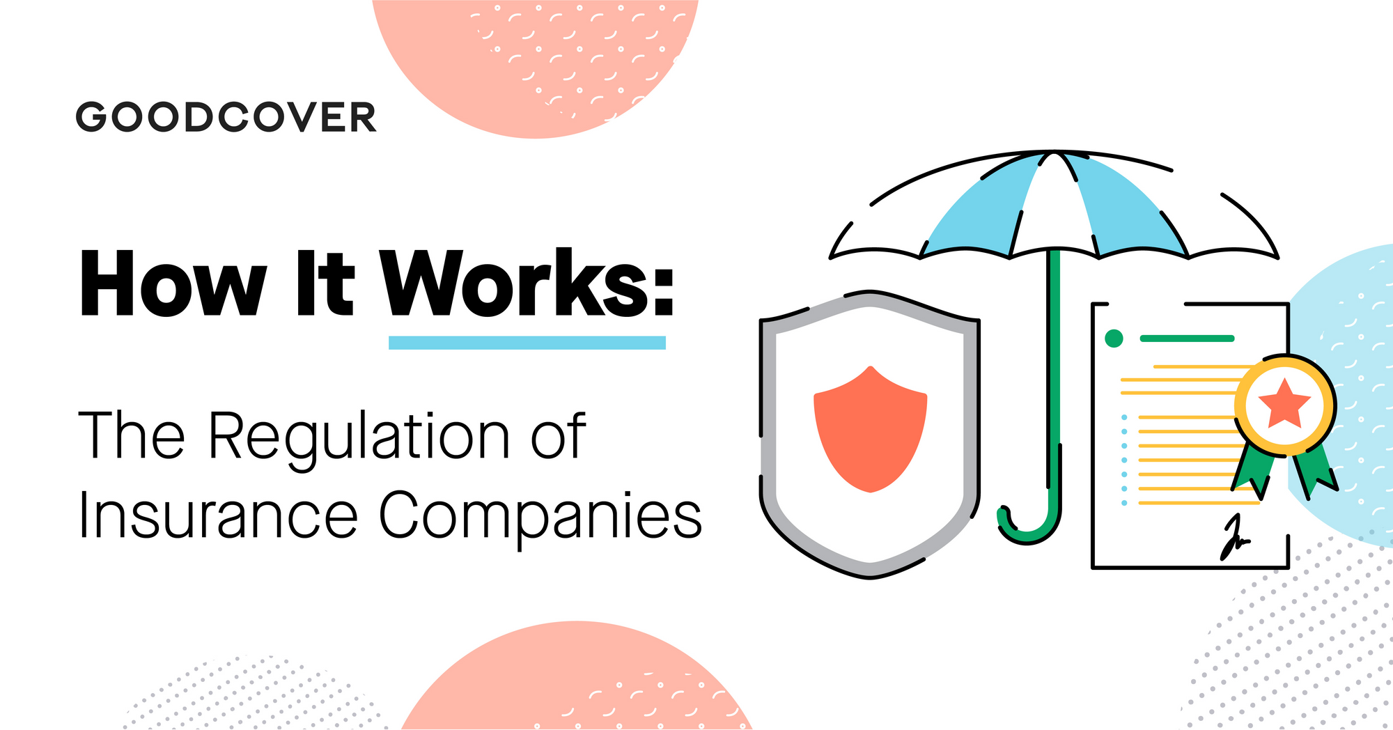 How it Works: The Regulation of Insurance Companies, aka How Goodcover Offers Lower Prices