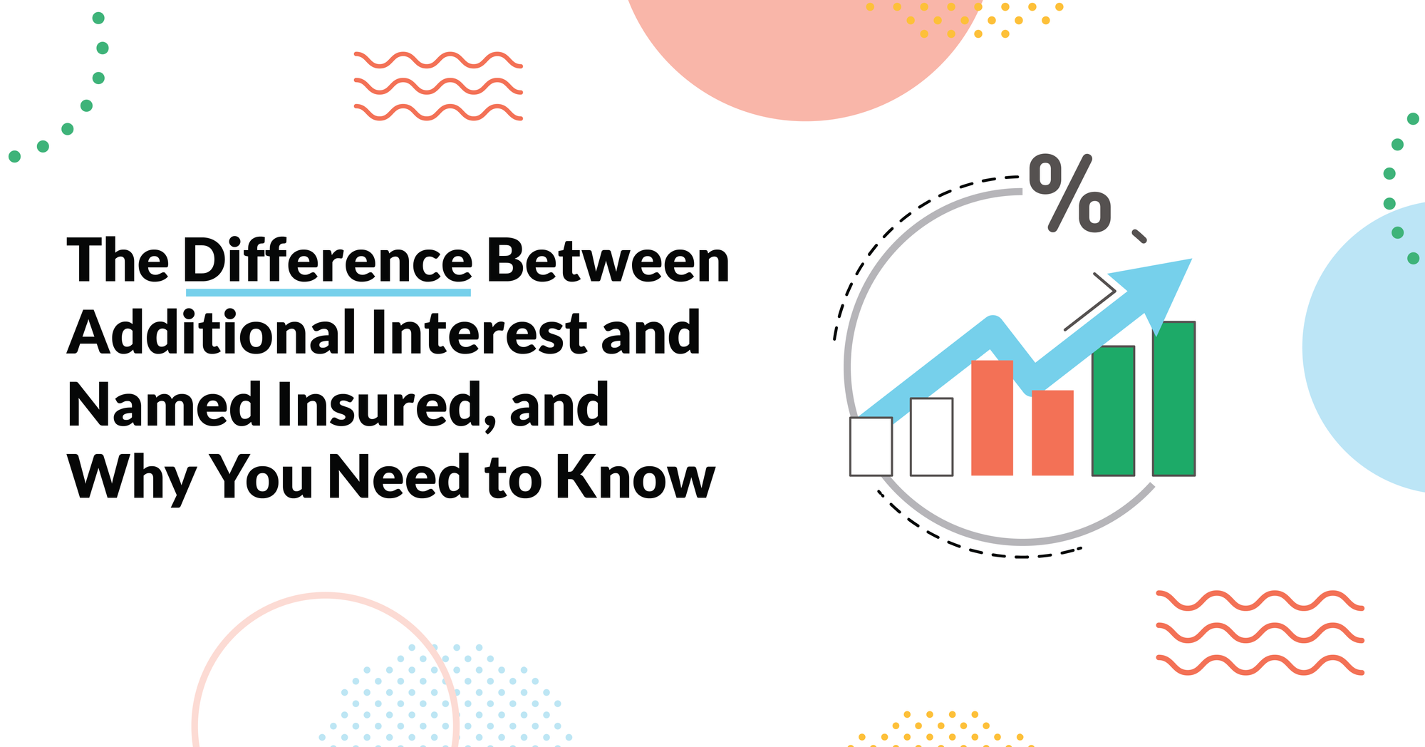 Explained: difference between Additional Interest and Named Insured, and what you need to know.
